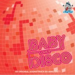 BABY LOVES DISCO AN ORIGINAL SOUND TRACK BY KING BRITT カバー画像