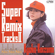Super Remix Tracks Ⅱ
