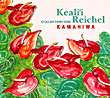 KAMAHIWA 〜THE KEALI'I REICHEL COLLECTION