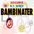 KOIZUMIX PRODUCTION VOL.1 (N.Y. REMIX OF BAMBIBATER)